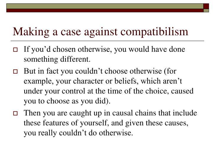Making a case against compatibilism