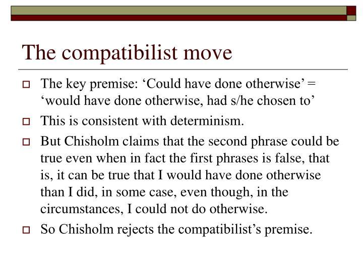 The compatibilist move
