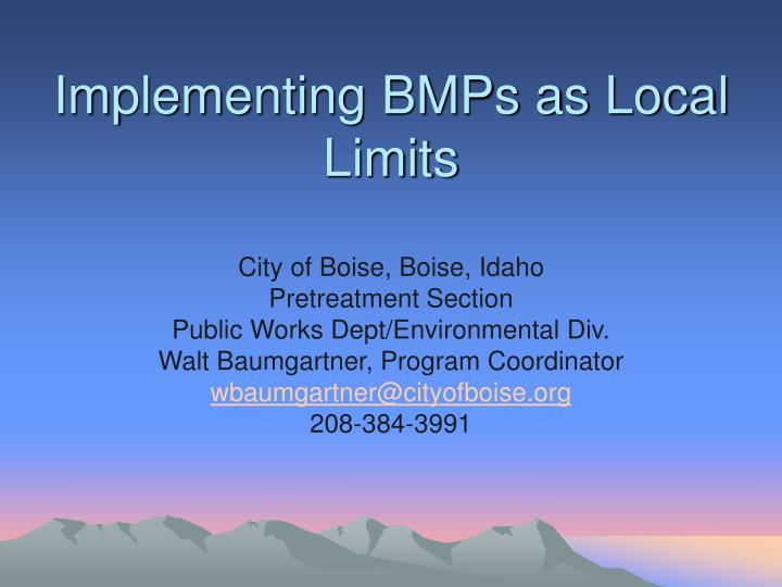 Implementing BMPs as Local Limits