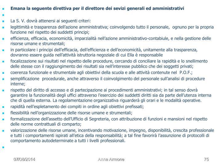 Emana la seguente direttiva per il direttore dei sevizi generali ed amministrativi