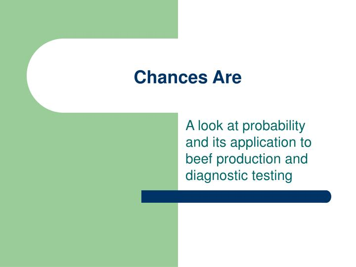 chances are n.