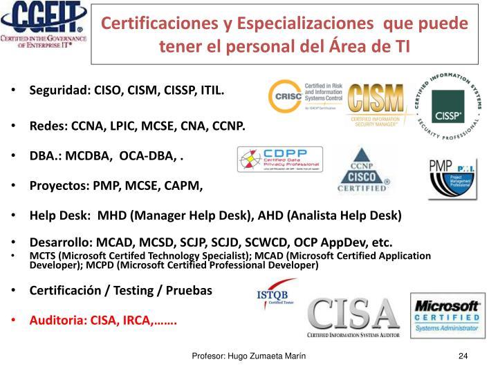 Certificaciones y Especializaciones  que puede tener el personal del Área de TI