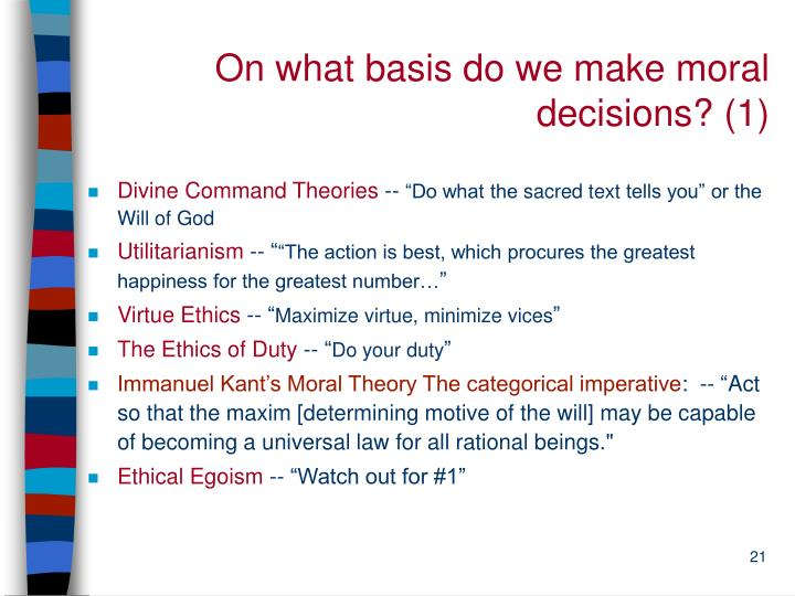 On what basis do we make moral decisions? (1)
