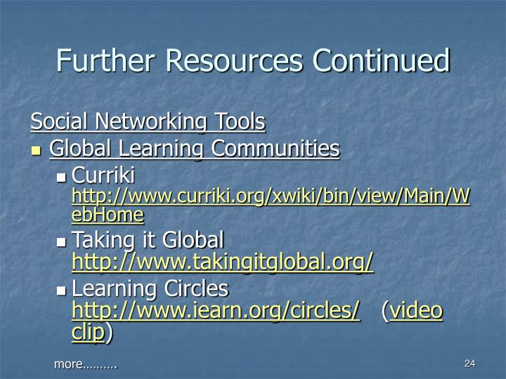 Further Resources Continued