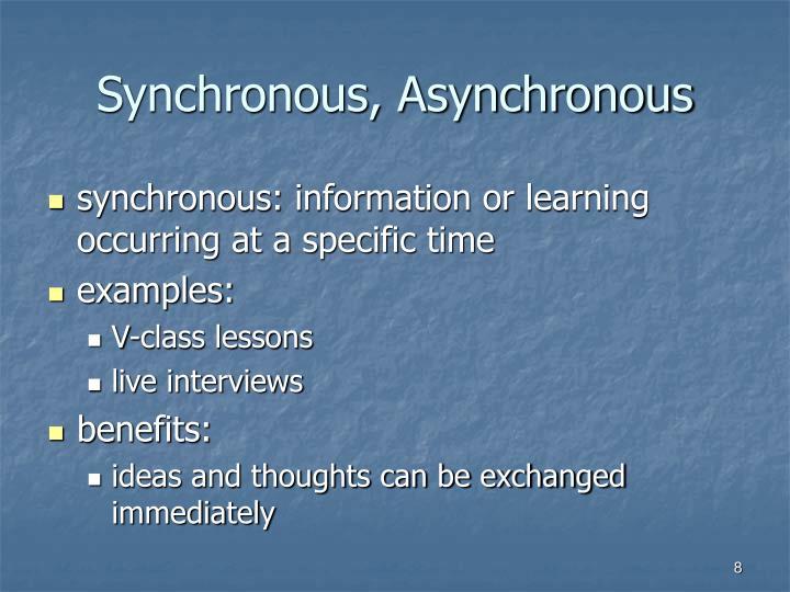Synchronous, Asynchronous