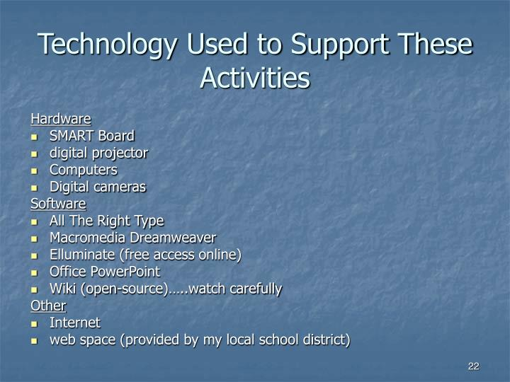 Technology Used to Support These Activities