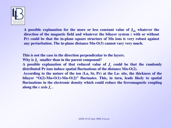 A possible explanation for the more or less constant value of J