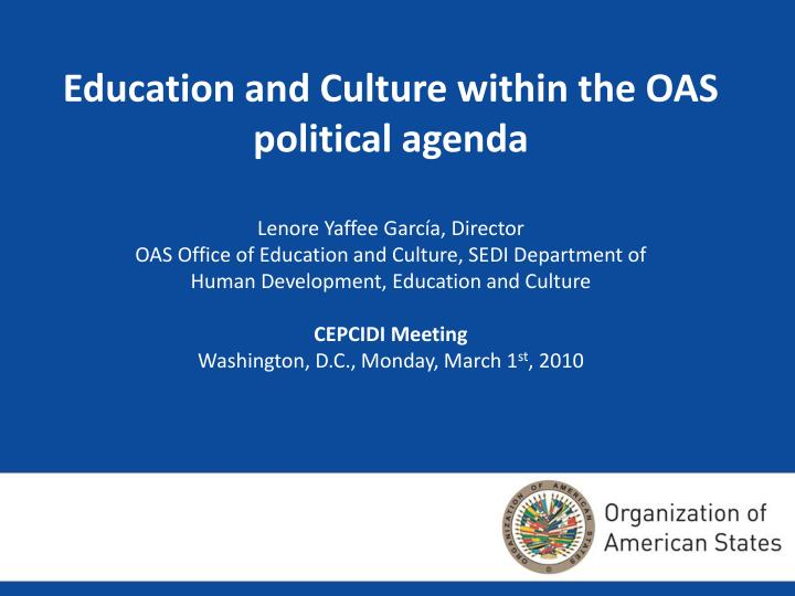 education and culture within the oas political agenda n.