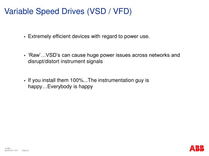 Variable Speed Drives (VSD / VFD)