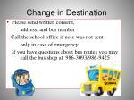 change in destination