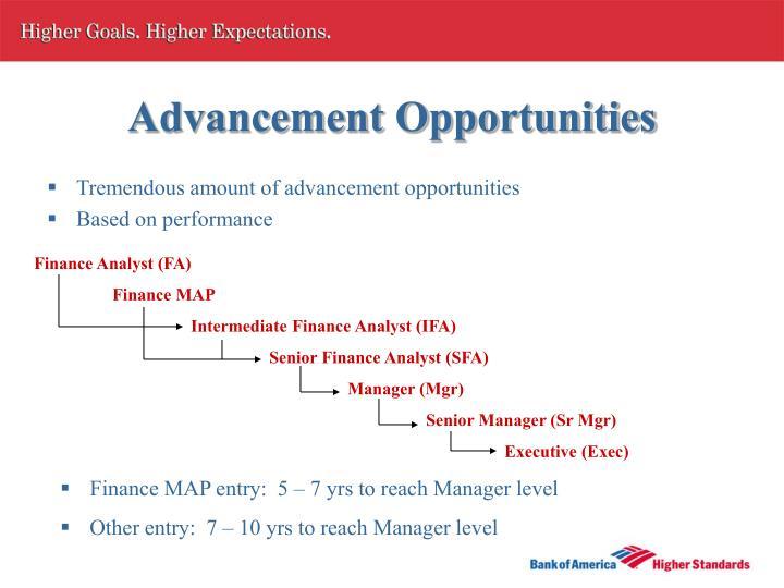 Tremendous amount of advancement opportunities
