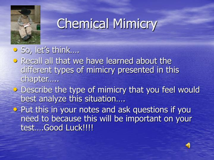 Chemical Mimicry