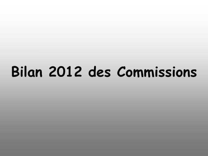 Bilan 2012 des Commissions