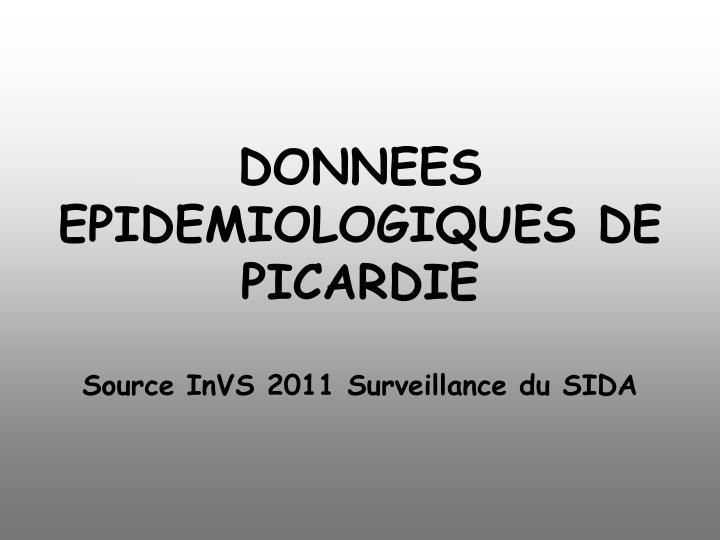 DONNEES EPIDEMIOLOGIQUES DE PICARDIE