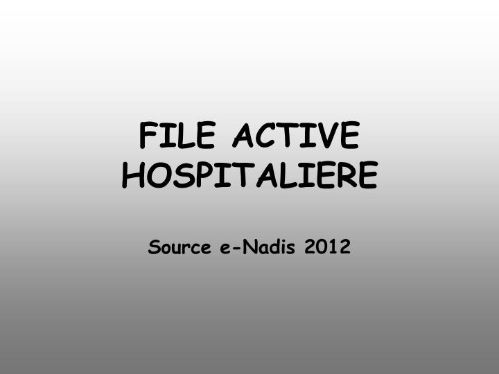 FILE ACTIVE HOSPITALIERE