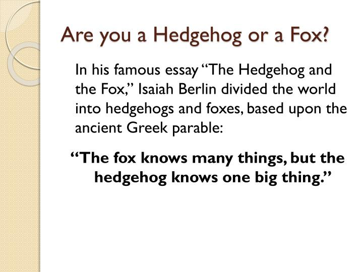 Are you a hedgehog or a fox