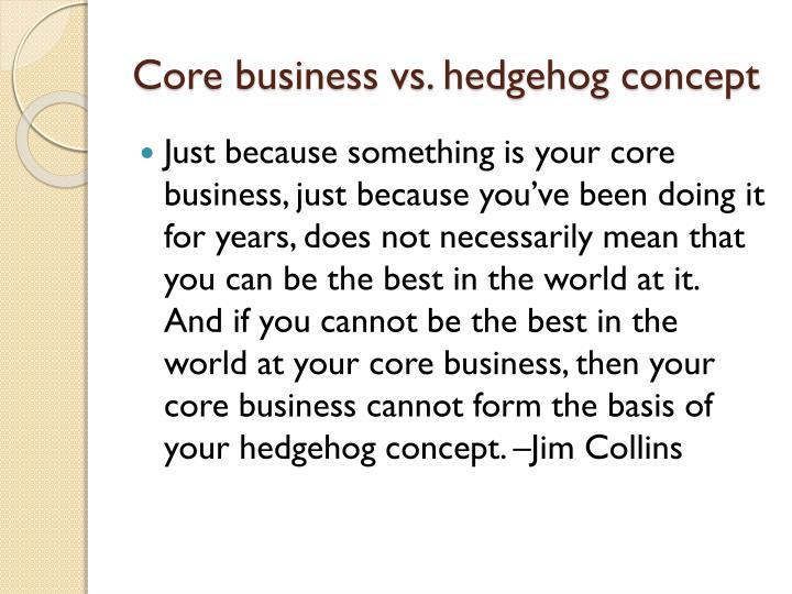 Core business vs. hedgehog concept