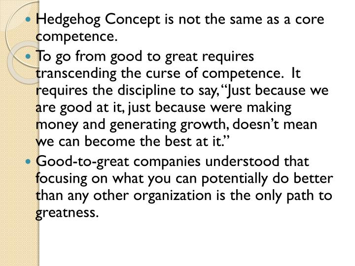 Hedgehog Concept is not the same as a core competence.
