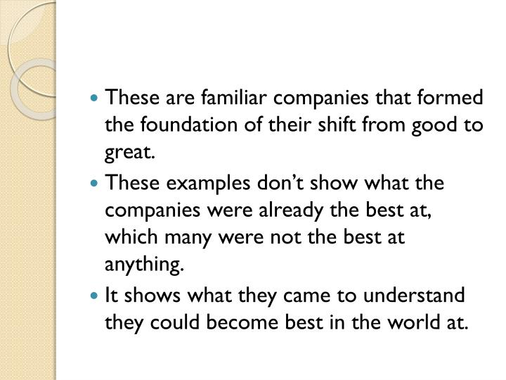 These are familiar companies that formed the foundation of their shift from good to great.
