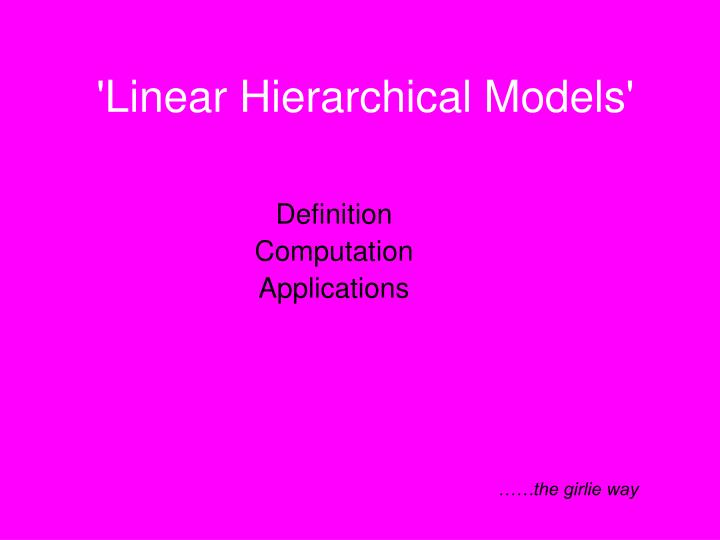 Linear hierarchical models