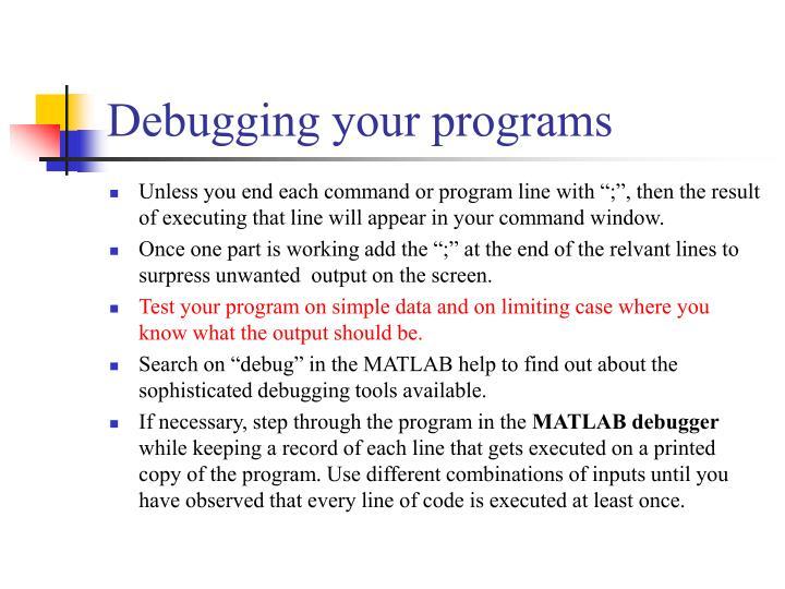 Debugging your programs