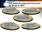 five related developments that fed into the design of cbet