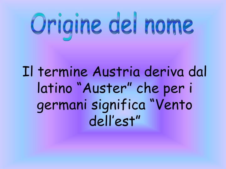 """Il termine Austria deriva dal latino """"Auster"""" che per i germani significa """"Vento dell'est"""""""