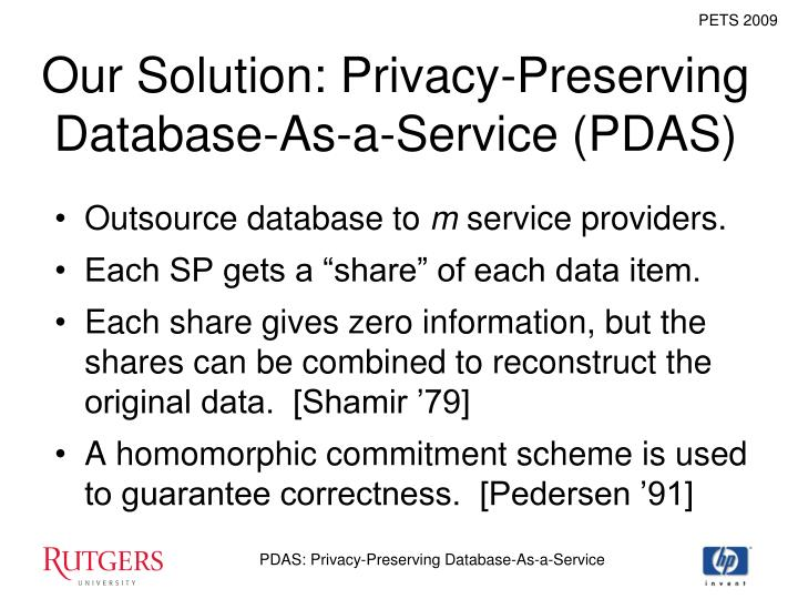 Our Solution: Privacy-Preserving Database-As-a-Service (PDAS)