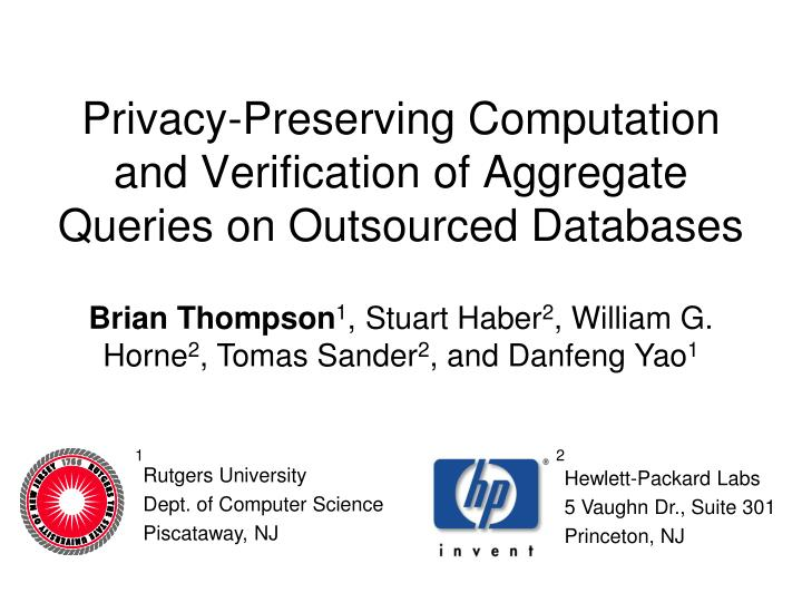 Privacy preserving computation and verification of aggregate queries on outsourced databases