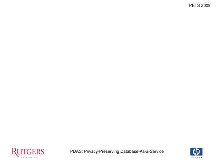 PDAS: Privacy-Preserving Database-As-a-Service