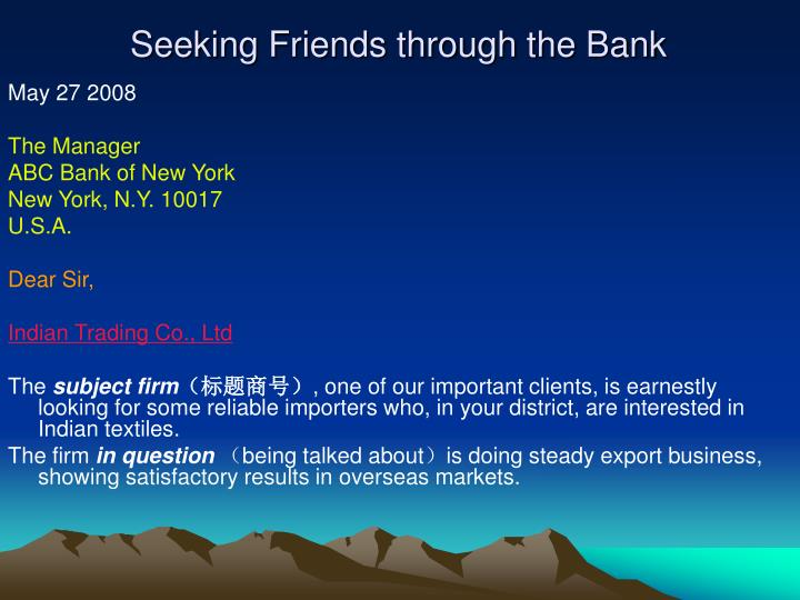 Seeking Friends through the Bank