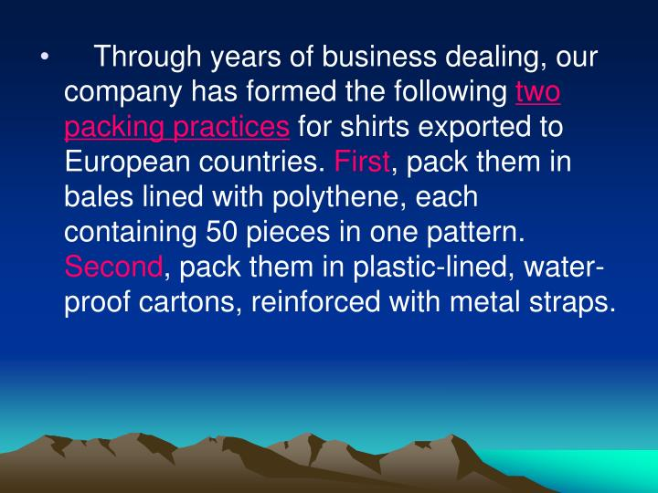 Through years of business dealing, our company has formed the following