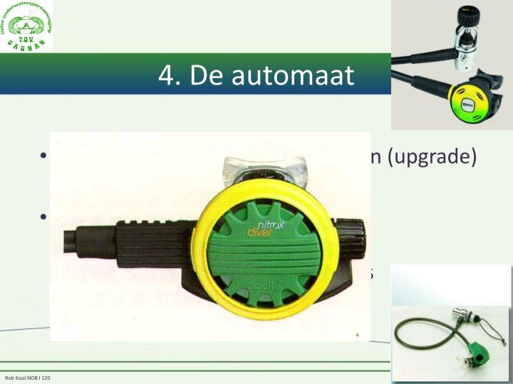 4. De automaat