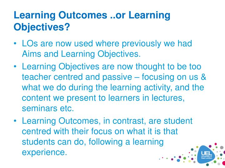 difference between learning outcomes and learning objectives A learning outcome is a statement of what a learner is expected to know, understand, or be able to do as a result of a learning process why write learning outcome statements identifying outcomes is an effective way to review your curriculum and content.