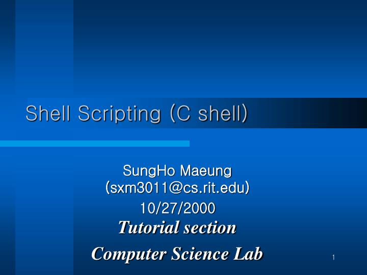 PPT - Shell Scripting (C shell) PowerPoint Presentation - ID:2969396
