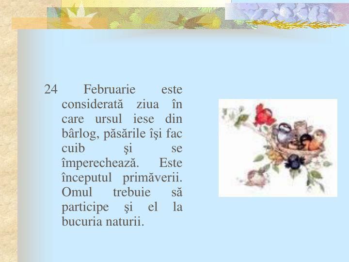 24 Februarie este considerată ziua
