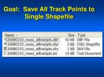goal save all track points to single shapefile