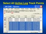 select all active log track points