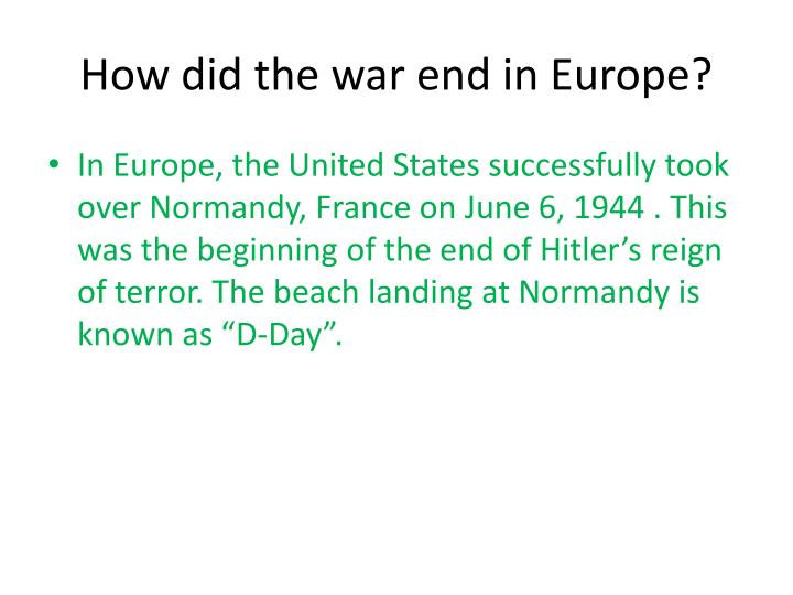 How did the war end in Europe?