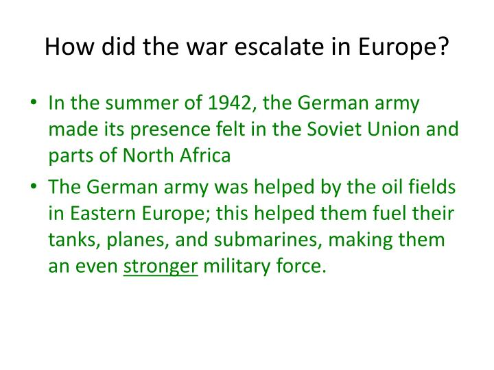 How did the war escalate in Europe?