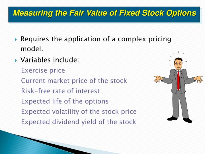 Measuring the Fair Value of Fixed Stock Options