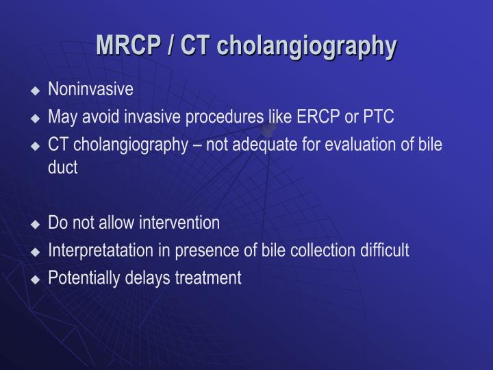 MRCP / CT cholangiography