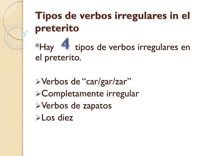 Tipos de verbos irregulares in el preterito