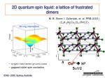 2d quantum spin liquid a lattice of frustrated dimers