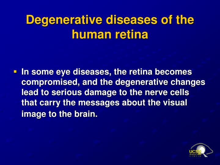 Degenerative diseases of the human retina