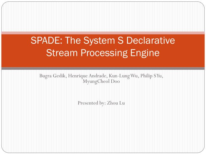 spade the system s declarative stream processing engine n.