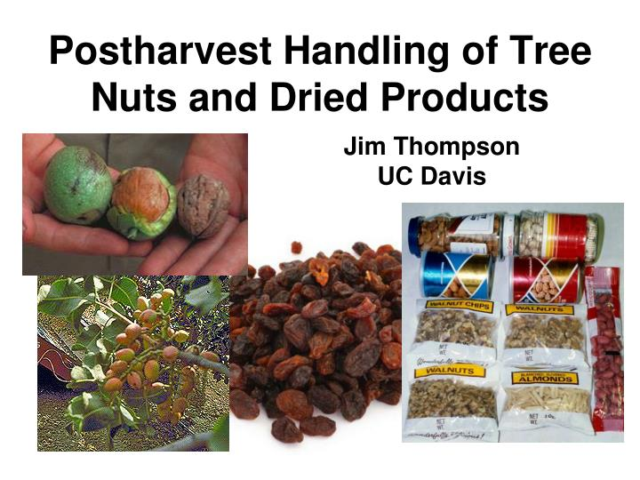 postharvest handling of tree nuts and dried products n.