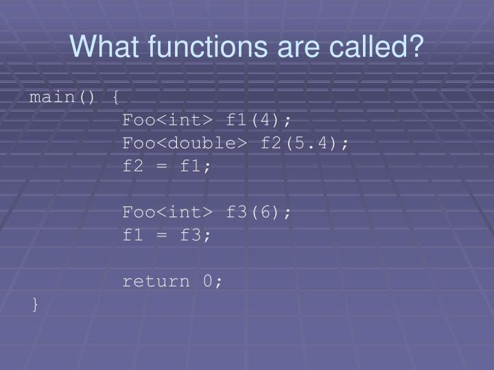 What functions are called?