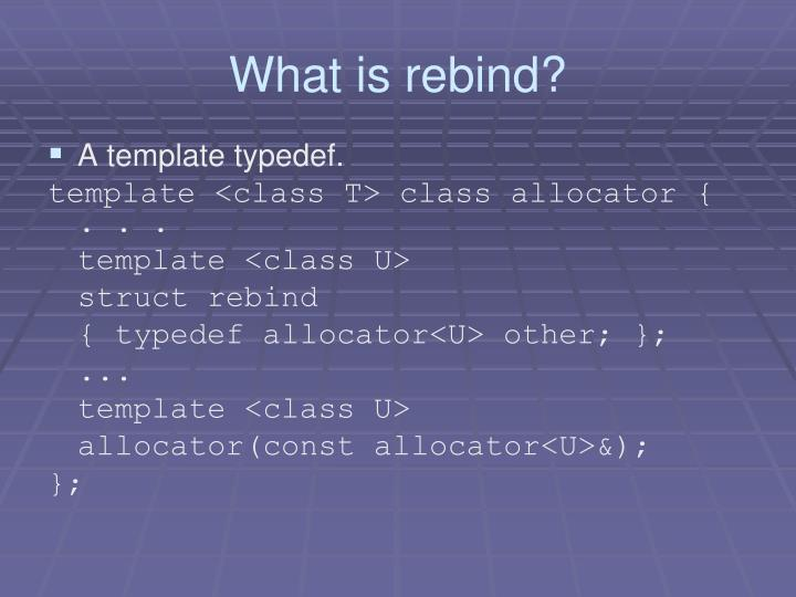 What is rebind?