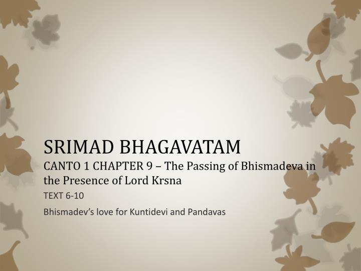 Srimad bhagavatam canto 1 chapter 9 the passing of bhismadeva in the presence of lord krsna